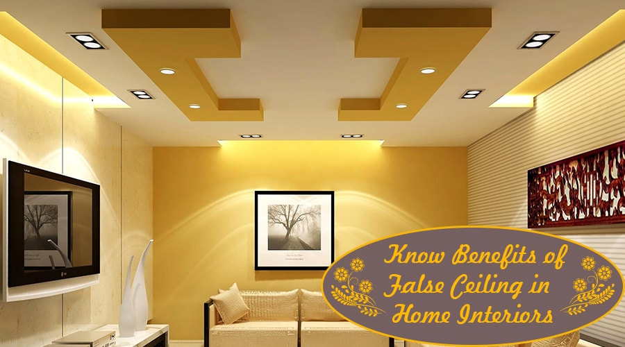 Advantages of False Ceiling in Home Interiors