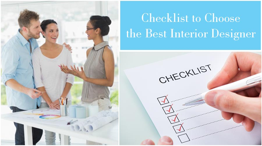 Checklist to Choose the Best Interior Designer