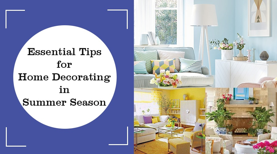 Essential Tips for Home Decorating in Summer Season