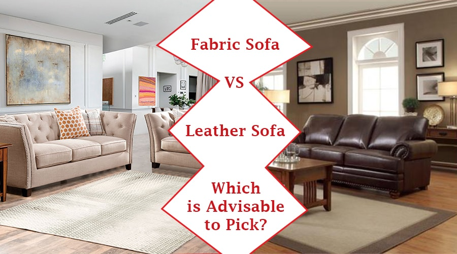 Fabric Sofa VS Leather Sofa Which Is Advisable To Pick