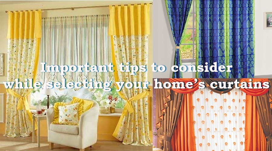 Important tips to consider while selecting your home's curtains