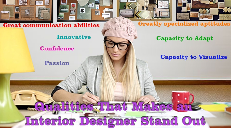 Qualities That Makes an Interior Designer Stand Out
