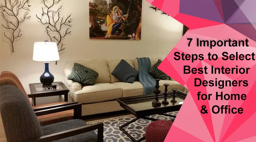7-important-steps-to-select-best-interior-designers